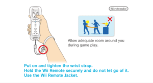 Nintendo, Tumblr, and Blog: Nintendo  Allow adequate room around you  during game play.  Put on and tighten the wrist strap.  Hold the Wii Remote securely and do not let go of it.  Use the Wii Remote Jacket. cmder: reminder for my followers! please stay safe out there!