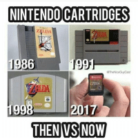 Times have changed 😯 When did you guys start gaming? 🤔 - New follower? Welcome to my page 😈 Follow my backup @memy.memes 💙 - GamingPosts Laugh CallOfDuty Lol Cod Selfie Gaming PC Xbox Funny Playstation Like XboxOne CSGO Gamer Battlefield1 Bottleflip Meme GTA PhotoOfTheDay Crazy Insane InfiniteWarfare Minecraft Kardashian YouTube Relatable Like4Like Like4Follow Overwatch: NINTENDO CARTRIDGES  1986  1  The NiceGuy Cast  WITG  99  2017  THEN VS NOW Times have changed 😯 When did you guys start gaming? 🤔 - New follower? Welcome to my page 😈 Follow my backup @memy.memes 💙 - GamingPosts Laugh CallOfDuty Lol Cod Selfie Gaming PC Xbox Funny Playstation Like XboxOne CSGO Gamer Battlefield1 Bottleflip Meme GTA PhotoOfTheDay Crazy Insane InfiniteWarfare Minecraft Kardashian YouTube Relatable Like4Like Like4Follow Overwatch