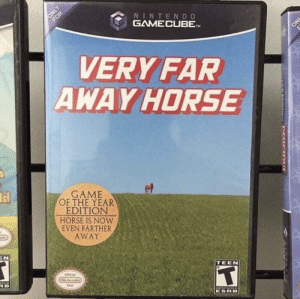 Such far. Many far. Horse https://t.co/9T9Uh8EFmD: NINTENDO  GAME CUBE-  VERY FAR  AWAYHORSE  GAME  OF THE YEAR  EDITION  HORSE IS NOW  EVEN FARTHER  AWAY  Isl  de  TEEN  ESRB Such far. Many far. Horse https://t.co/9T9Uh8EFmD