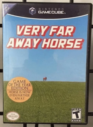 Nintendo, Game, and Horse: NINTENDO  GAMECUBE.  VERY FAR  AWAY HORSE  GAME  OF THE YEAR  EDITION  HORSE IS NOW  EVEN FARTHER  AWAY  TEEN  ESRD
