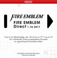 Dank, Nintendo, and Twitch: Nintendo  IRE EMBLEM  FIRE EMBLEM  Direct 1.18.2017  Tune in on Wednesday, Jan. 18, at 2 p.m. PT 5 p.m. ET  for a Nintendo Direct presentation focused  on upcoming Fire Emblem titles.  Nintendo.com/nintendo-direct  Twitch tv/nintendo A Nintendo Direct dedicated to Fire Emblem will debut this Wednesday, January 18, at 2PM PST. Tune in for details on the future of the Fire Emblem franchise!