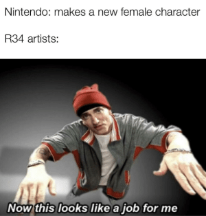 Nintendo, Reddit, and Time: Nintendo: makes a new female character  R34 artists:  Now this looks like a job for me All the time