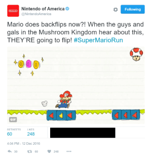 America, Facepalm, and Gif: Nintendo of America  Following  Nintendo  NintendoAmerica  Mario does backflips now?! When the guys and  gals in the Mushroom Kingdom hear about this,  THEY'RE going to flip! #SuperMarioRun  GIF  RETWEETSLIKES  60  248  4:04 PM-12 Dec 2016  30  60248... memehumor:  Nintendo Facepalm