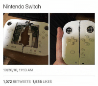 Nintendo Switch  Wiiui  10/20/16, 11:13 AM  1,072  RETWEETS 1,535  LIKES the switch looks pretty cool though I'm excited for it to become a reality