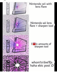"lens flare: Nintendo wii with  lens flare  Nintendo wii lens  flare sharpen tool  E ic amounts of  sharpen tool  whom""tv'dvelfjs  haha ebic post :D"