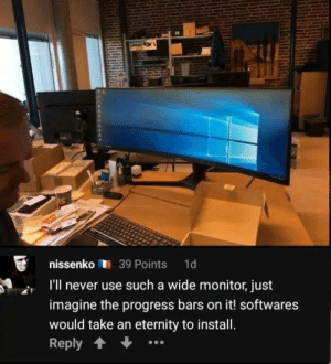 Memes, Harvard, and Eternity: nissenko39 Points 1d  I'll never use such a wide monitor, just  imagine the progress bars on it! softwares  would take an eternity to install.  Reply He probably went to Harvard via /r/memes https://ift.tt/2E87U6X