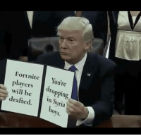 Syria, Will, and Youre: nite You're  Fort  players dropping  will be in Syria  drafted.  oys  S.