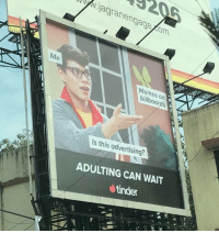 Memes, Tinder, and Com: Njagranengage com  Me  Memes on  billboards  Is this advertising?  ADULTING CAN WAIT  tinder  3