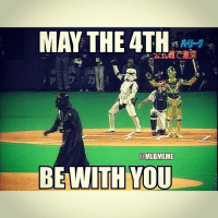 Happy Star Wars Day: MAY THE 4TH  @MLBMEME  BE WITH YOU Happy Star Wars Day