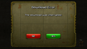 Yes, Download, and Error: nload Error  The download mas interrupted.  NO  YES No??