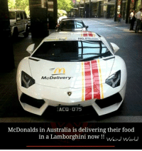 McDonalds, Memes, and Lamborghini: NO.1  Mc Delivery  EACQ.075  McDonalds in Australia is delivering their food  in a Lamborghini now  Weir J World