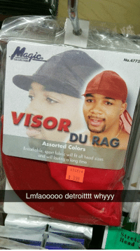 Blackpeopletwitter, Head, and Waves: No.4773.  COLLECTION  VISOR  DU RAG  Assorted Colors  Breathable, sport fabric will fit all head sizes  and will lasting a long time  071214  3.99  Lmfaoo00o detroittt whyyy  tret  e a d <p>When you gotta protect ur eyes and ur waves at the same time (via /r/BlackPeopleTwitter)</p>