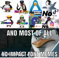 Anime, Memes, and Dank Memes: No anime  XL  MediaFocus  Tik Tok  NolFortnite No Henta  Buzz FeeD  ふ  snaiam  AND MOST OF ALL  NO니MPACT-FONT MEMES