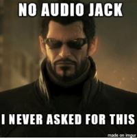 I think it is time to bring back this classic for the Iphone 7.: NO AUDIO JACK  I NEVER ASKED FOR THIS  made on imgur I think it is time to bring back this classic for the Iphone 7.