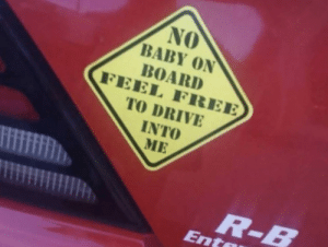 funny car humor decal No Baby On Board FEEL FREE TO CRASH INTO ME Sticker