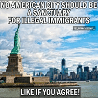 Guns, Memes, and American: NO  BE  AMERICAN CITY'SHOULD  A SANCTUARY  FORILLEGALIMMIGRANTS  @ _americafirst  LIKE IF YOU AGREE! guns conservative civilrights proudamerican Trumpforpresident patriotnation trump2k16 liberalism trumppence16 trump2020 deported trump45 Patriotplace patriotsplace illegalmemes republicanpride conservativemovement draintheswamp msm