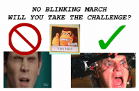 blinking: NO BLINKING MARCH  WILL YOU TAKE THE CHALLENGE?  COM  Very Hard  CW