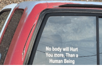 Human, Will, and You: No body will Hurt  You more Than a  Human Being