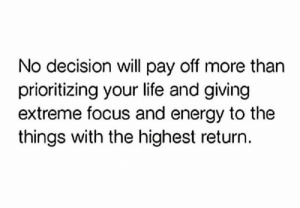Too real 💯 https://t.co/EZRTEjYJuD: No decision will pay off more than  prioritizing your life and giving  extreme focus and energy to the  things with the highest return. Too real 💯 https://t.co/EZRTEjYJuD