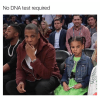 Funny, Blue, and Test: No DNA test required  davie dave When it comes to 5 year old blue ivy, jigga, you are the father