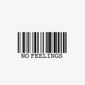 Feelings,  No, and No Feelings: NO FEELINGS