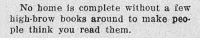 yesterdaysprint:   The Reidsville Review, North Carolina, December 7, 1923: No home is complete without a iew  high-brow books around to make peo-  ple think you read them. yesterdaysprint:   The Reidsville Review, North Carolina, December 7, 1923