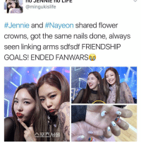 Memes, Flower, and Flowers: no JENNIE no LIFE  @mingukislife  Jennie and  #Naveon shared flower  crowns, got the same nails done, always  seen linking arms sdfsdf FRIENDSHIP  GOALS! ENDED FANWARSLO awww cuties . . . . . . . Credit to owner✌