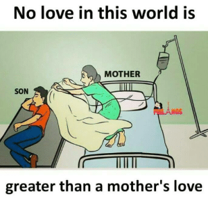no love: No love in this world is  MOTHER  SON  greater than a mother's love