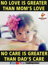 Love, Moms, and Indianpeoplefacebook: NO LOVE IS GREATER  THAN MOM'S LOVE  NO CARE IS GREATER  THAN DAD'S CARE