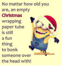 Memes, Tube, and 🤖: No mattar how old you  are, an empty  Christmas  wrapping  paper tube  is still  a fun  thing  to bonk  someone over  the head with!