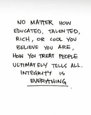 Richness: NO MATTER How  Ebu CATED, TALEN TED  RICH, OR LooL You  BELIEVE Yo ARE  EVERYTHING