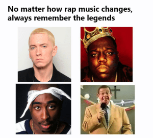 Forever in Our Heart: No matter how rap music changes,  always remember the legends  t  ASSO Forever in Our Heart