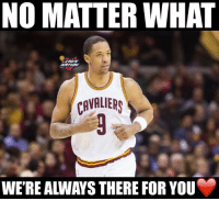 Prayers up to Channing Frye.: NO MATTER WHAT  CAVALIERS  WE'RE ALWAYS THERE FOR YOU Prayers up to Channing Frye.