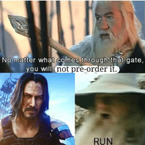 Just do it: No matter what comes through that gate,  you will not pre-order it.  RUN Just do it
