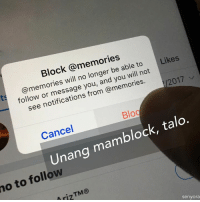 Talo ka pala eh.: no @memories follow  Cancel  to Likes  Block be able to  will no longer you will not  and you, follow from notifications 2017  Blo  block, ta  Unang mam  TM  senyora Talo ka pala eh.