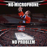 When the mic gives out 18,000 Canadians have your back. Massive respect to the Oilers fans who sang the American National Anthem last night 🇺🇸🇨🇦. I'll be the first to admit if it happened here in the States we wouldn't know the Canadian anthem.: NO,MICROPHONE  NEWS  @nhl ref logic  NO PROBLEM When the mic gives out 18,000 Canadians have your back. Massive respect to the Oilers fans who sang the American National Anthem last night 🇺🇸🇨🇦. I'll be the first to admit if it happened here in the States we wouldn't know the Canadian anthem.