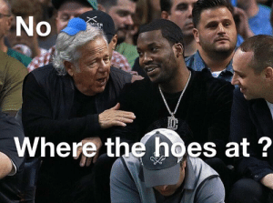 No  MIER  Where the hoes  at? Mr . Kraft on his uptown vibes