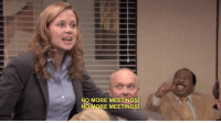 "Stanley's face when Pam is chanting ""No more meetings!"" is priceless: NO MORE MEETINGS!  NO MORE MEETINGS! Stanley's face when Pam is chanting ""No more meetings!"" is priceless"