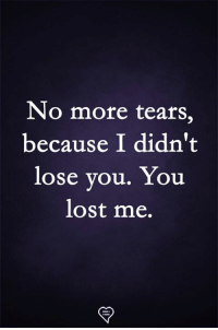Memes, Lost, and 🤖: No more tears,  because I didn't  lose vou, You  lost me.