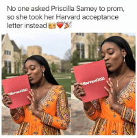 Memes, Harvard, and 🤖: No one asked Priscilla Samey to prom,  so she took her Harvard acceptance  letter instead  rd2021  Harvard  ard2021.