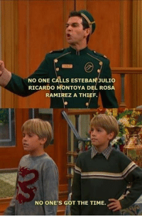 Rosa Ramirez: No ONE CALLS ESTEBAN JULIO  RICARDO MONTOYA DEL ROSA  RAMIREZ A THIEF.  NO ONE'S GOT THE TIME.