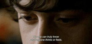 Can, One, and What: No-one can truly know  what anyone thinks or feels.