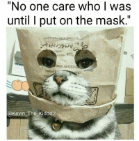 """Follow my new page @Kevin_The_Kiddd2 for more original memes. 👣👣👣@kevin_the_kiddd2 @kevin_the_kiddd2 @kevin_the_kiddd2: """"No one care who I was  until I put on the mask.'  GNOHAa  @Kevin The Kiddd2 Follow my new page @Kevin_The_Kiddd2 for more original memes. 👣👣👣@kevin_the_kiddd2 @kevin_the_kiddd2 @kevin_the_kiddd2"""