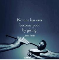 I just watched a movie... That changed my life forever... I will never forget the day that I saw this short movie because it's reshaping the way I think about just about everything. You can watch it right here... http://bit.ly/2aIJwbq: No one has ever  become poor  by giving  Anne Frank  THE MINDUN  UNCOVER TDUE  RUE PDTEN I just watched a movie... That changed my life forever... I will never forget the day that I saw this short movie because it's reshaping the way I think about just about everything. You can watch it right here... http://bit.ly/2aIJwbq