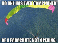 Tumblr, Best, and Blog: NO ONE HAS EVER  COMPLAINED  OF A PARACHUTE NOT OPENING epicjohndoe:  Guaranteed To Be The Best Product Ever