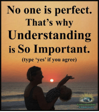 "Understanding Compassion <3  Nobody Is Perfect, So Try To Accept People For Who They Are <3: No one is perfect  That's why  Understanding  is So Important.  (type ""yes' if you agree)  Understanding  Compassion Understanding Compassion <3  Nobody Is Perfect, So Try To Accept People For Who They Are <3"