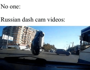 Videos, Russian, and Dash: No one:  Russian dash cam videos: