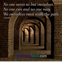 <3 Guided Mind  .: No one saves us but ourselves  No one can and no one may  We ourselves must walk the path  Buddha  Guided Mind  com <3 Guided Mind  .