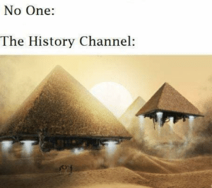 the history channel: No One:  The History Channel: