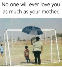 Love, Memes, and 🤖: No one will ever love you  as much as your mother.  61 😫❤️😫❤️ Follow @puro_jajaja